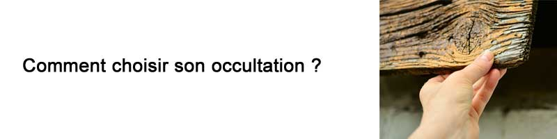 Comment choisir son occultation